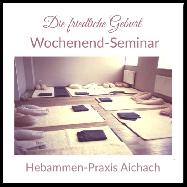 """Geburtsvorbereitungskurs """"Die Friedliche Geburt"""" in der Hebammen-Praxis Aichach"""